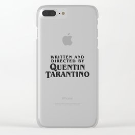 Written and Directed by Quentin Tarantino Clear iPhone Case