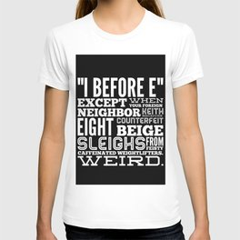 I Before E T-shirt