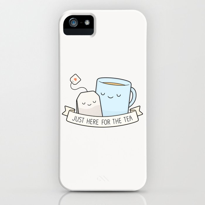 just here for the tea iphone case