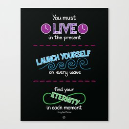 Live in the Present Canvas Print