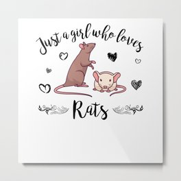 Funny Saying Girl Who Loves Rats Rat Owner Metal Print