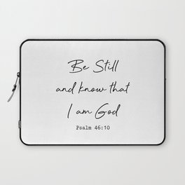 Be Still and Know that I am God Psalm 46:10 Laptop Sleeve