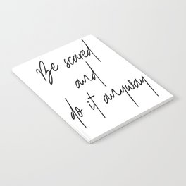 Be Scared And Do It Anyway, Home Decor, Wall Art, Decoration, Home Sweet Home Notebook