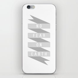 No Fear on Earth iPhone Skin