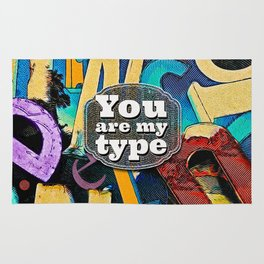 You Are My Type! Rug