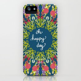 Oh, Happy Day iPhone Case