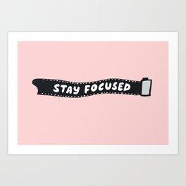 Stay Focused 35mm Camera Film Art Print