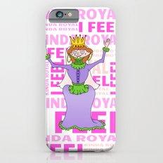 Queen I FEEL KINDA ROYAL iPhone 6s Slim Case