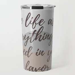 """Rumi Quote : """" Live life as if everything is rigged in your favor"""" Travel Mug"""