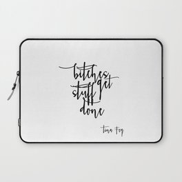 Boss lady Bitches Get Stuff Done Tina Fey Quote Printable Art Office Decor Office Wall Art Gift For Laptop Sleeve