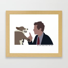 Don't Blow This for Us Framed Art Print