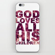 GOD LOVES ALL HIS CHILDREN (Acts 10:34-35) iPhone & iPod Skin