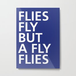 Flies fly but a Fly flies - Tongue Twisters Metal Print