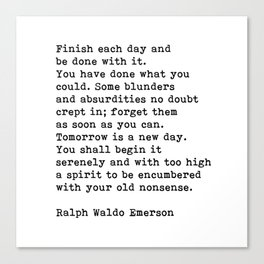 Ralph Waldo Emerson, Finish Each Day Inspirational Quote Canvas Print