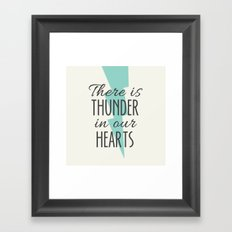 There is Thunder in our Hearts Framed Art Print