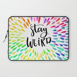 Stay Weird Colorful Quote Laptop Sleeve
