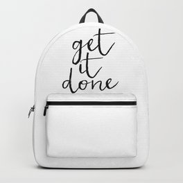 Get it Done Print, Motivational Quote, Wall Art, Home Decor, Bedroom Decor Backpack