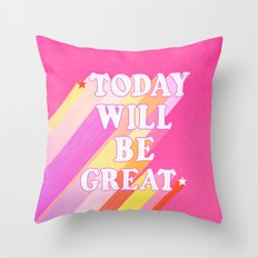 Today Will Be Great Rainbow Throw Pillow