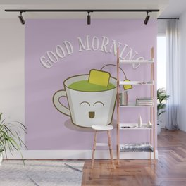 Good Morning Green Tea Lover Wall Mural