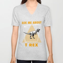 Ask Me About My T Rexs Unisex V-Neck