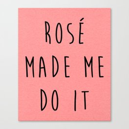Rosé Do It Funny Quote Canvas Print