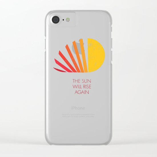 The Sun Will Rise Again Clear iPhone Case