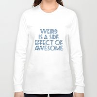 weird Long Sleeve T-shirts featuring Weird by Jude's