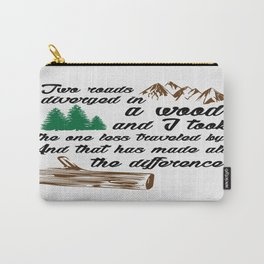 Two roads diverged in a wood, and I Inspirational Quote Design Carry-All Pouch