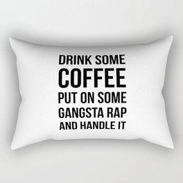 Coffee, Gangsta Rap & Handle It Rectangular Pillow