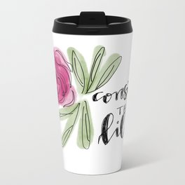 consider the lilies Metal Travel Mug