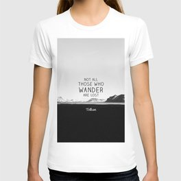 Not All Who Wander Are Lost... T-shirt
