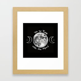 I'm in Tune with the Moon Framed Art Print