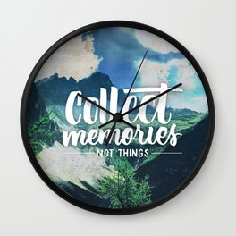 Collect Memories not Things Wall Clock