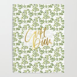 carpe diem - gold foil with green foilage Poster