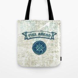 FULL AHEAD Tote Bag