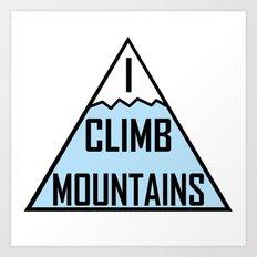 I Climb Mountains Blue Art Print