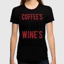 COFFEE'S AT BAT WINE'S ON DECK T-SHIRT T-shirt