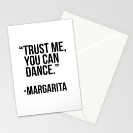 Trust me you can dance -margarita Stationery Cards