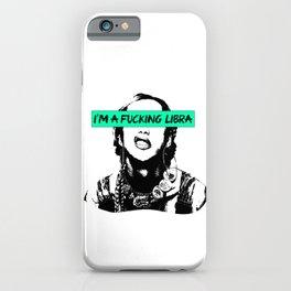 I'm a Fckn Libra iPhone Case