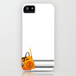 Chainsaw This is Not a Drill iPhone Case