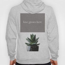 Love grows here Hoody