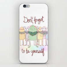 Don't Forget To Be Yourself iPhone & iPod Skin