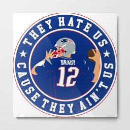 they hate us cause they ain't us Metal Print