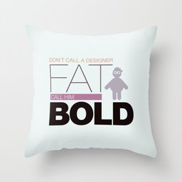 Don`t call me fat Throw Pillow
