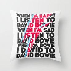 When I'm Happy I listen to David Throw Pillow