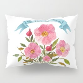 Will Not Be Tamed Floral Watercolor Pillow Sham