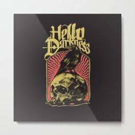 Hello Darkness Metal Print
