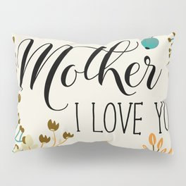 Mother's Day (Mother I Love You) 2 Pillow Sham