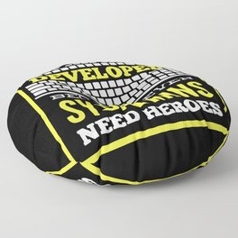 Developer Because Even Sysadmins Need Heroes Floor Pillow