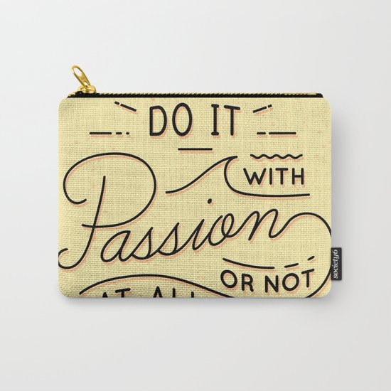 Do it with passion or not at all Carry-All Pouch